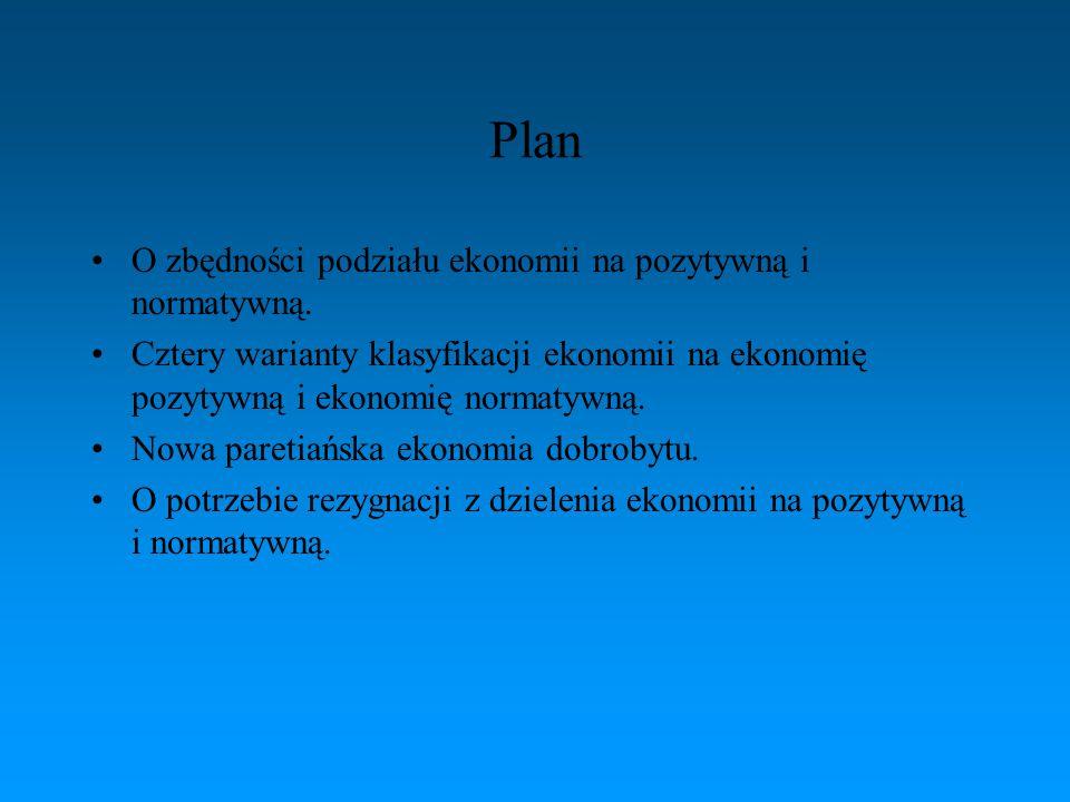 Plan O zbędności podziału ekonomii na pozytywną i normatywną.
