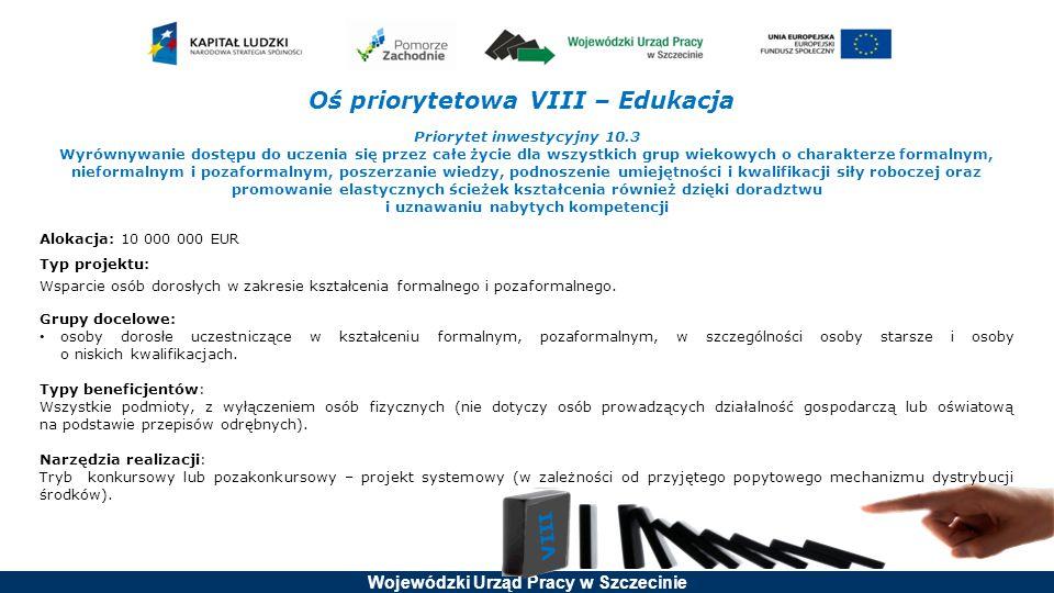Oś priorytetowa VIII – Edukacja Priorytet inwestycyjny 10.3
