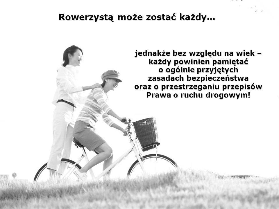 Rowerzystą może zostać każdy…