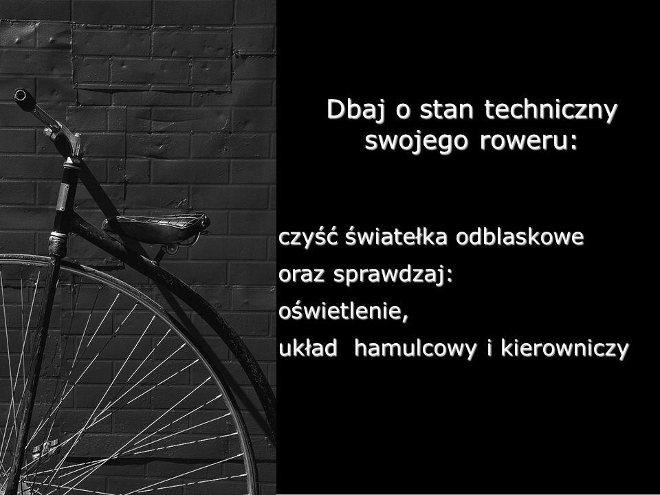 Dbaj o stan techniczny swojego roweru: