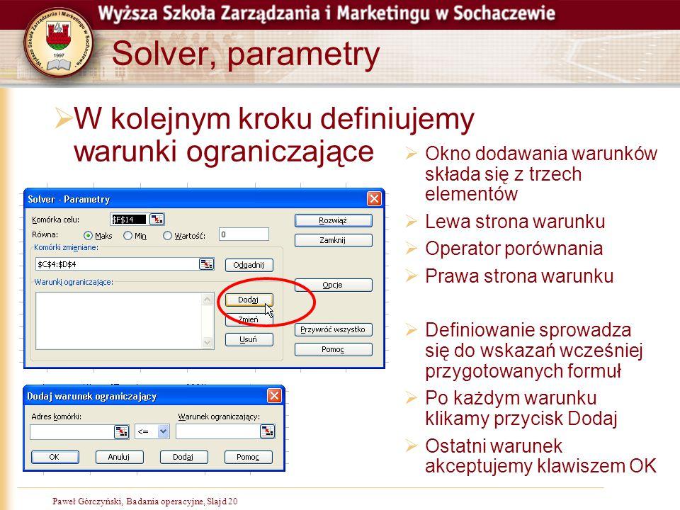 Solver, parametry W kolejnym kroku definiujemy warunki ograniczające