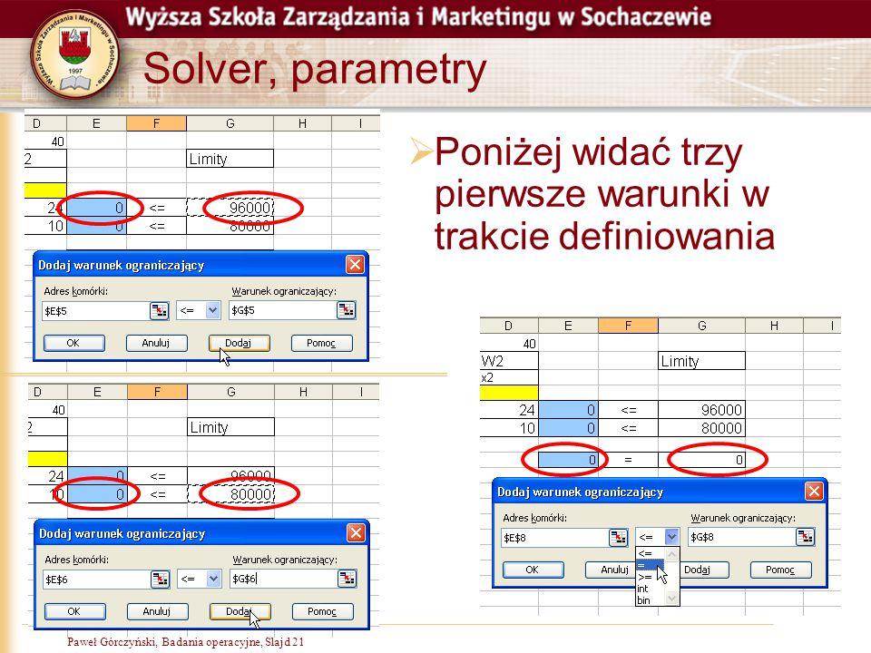 Solver, parametry Poniżej widać trzy pierwsze warunki w trakcie definiowania