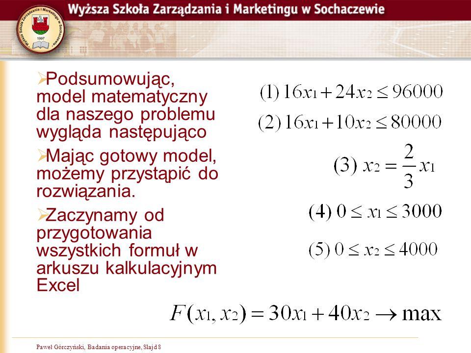 Podsumowując, model matematyczny dla naszego problemu wygląda następująco