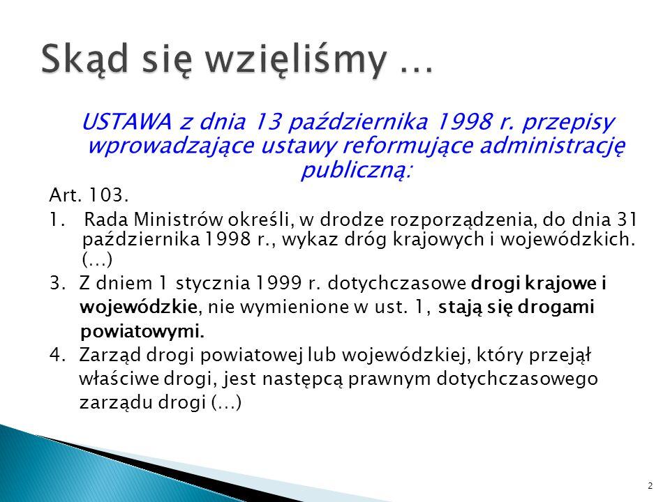 Skąd się wzięliśmy … USTAWA z dnia 13 października 1998 r. przepisy wprowadzające ustawy reformujące administrację publiczną:
