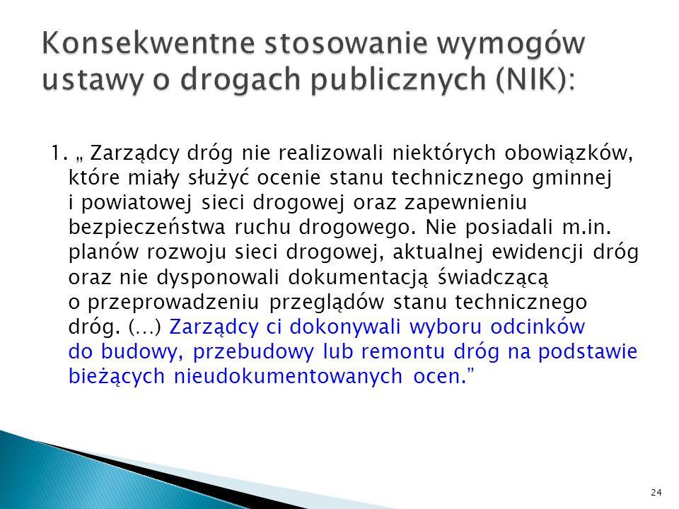 Konsekwentne stosowanie wymogów ustawy o drogach publicznych (NIK):