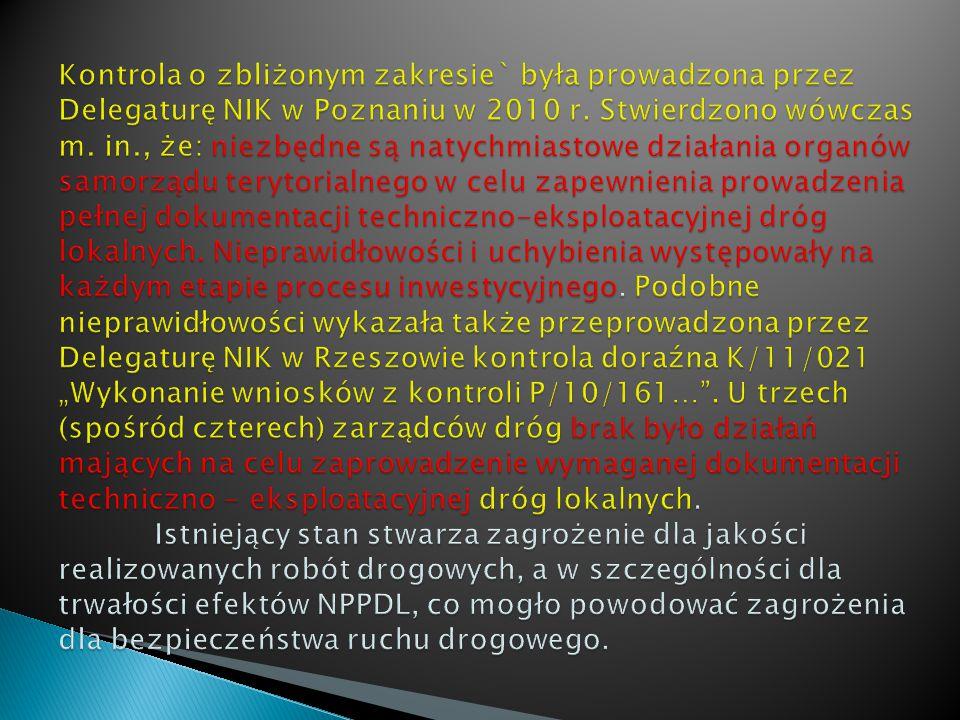 Kontrola o zbliżonym zakresie` była prowadzona przez Delegaturę NIK w Poznaniu w 2010 r.