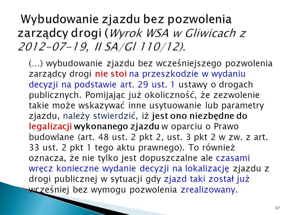Wybudowanie zjazdu bez pozwolenia zarządcy drogi (Wyrok WSA w Gliwicach z 2012-07-19, II SA/Gl 110/12).