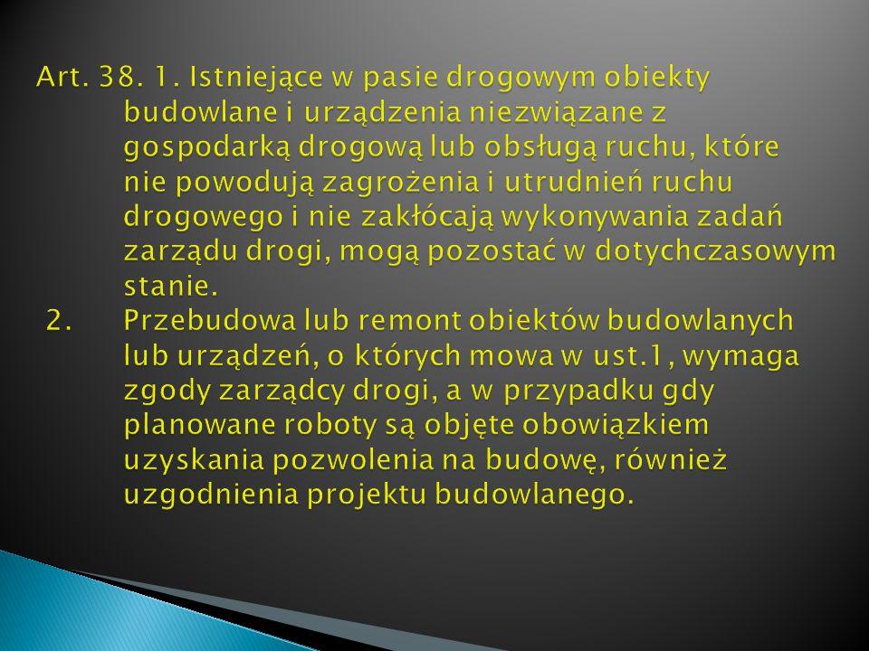 Art. 38. 1. Istniejące w pasie drogowym obiekty