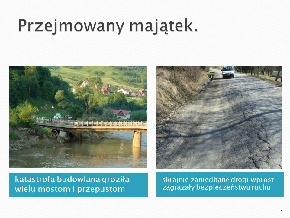 Przejmowany majątek. katastrofa budowlana groziła wielu mostom i przepustom.