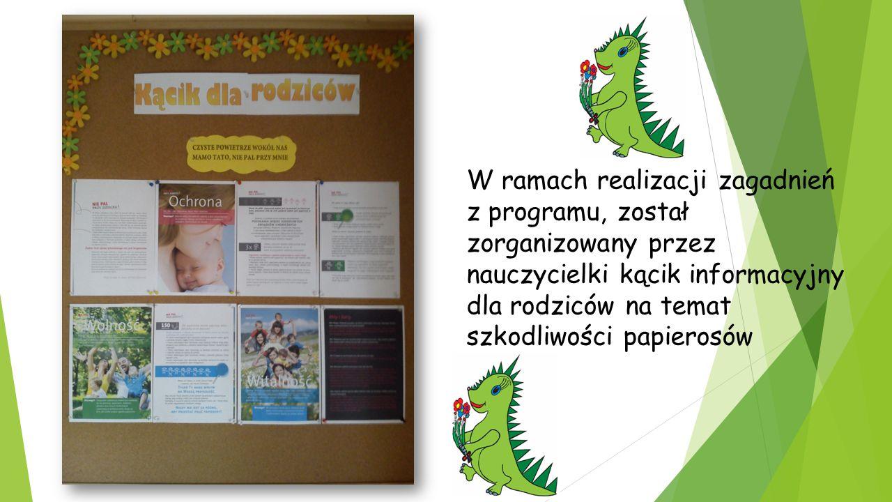 W ramach realizacji zagadnień z programu, został zorganizowany przez nauczycielki kącik informacyjny dla rodziców na temat szkodliwości papierosów