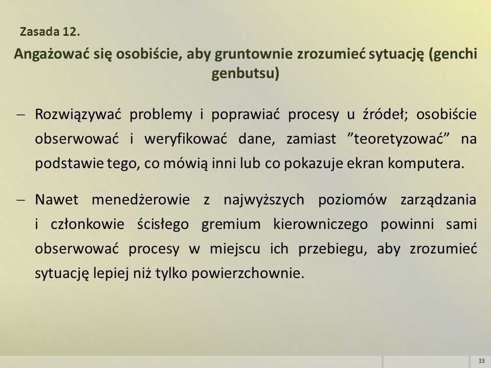 Zasada 12. Angażować się osobiście, aby gruntownie zrozumieć sytuację (genchi genbutsu)