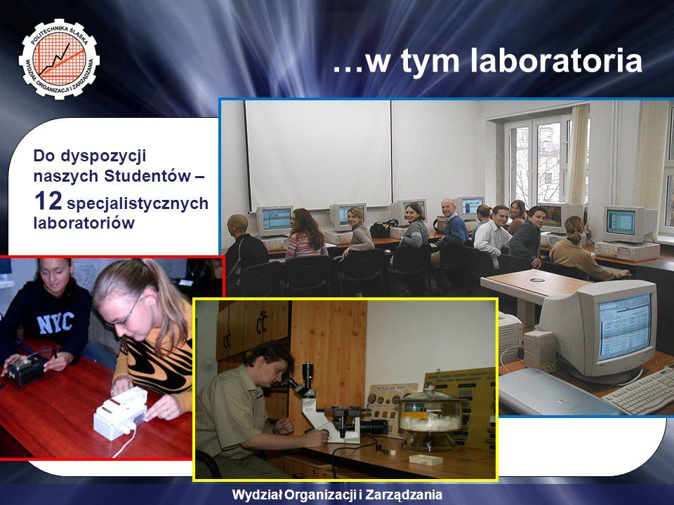 …w tym laboratoria 12 Do dyspozycji naszych Studentów – laboratoriów