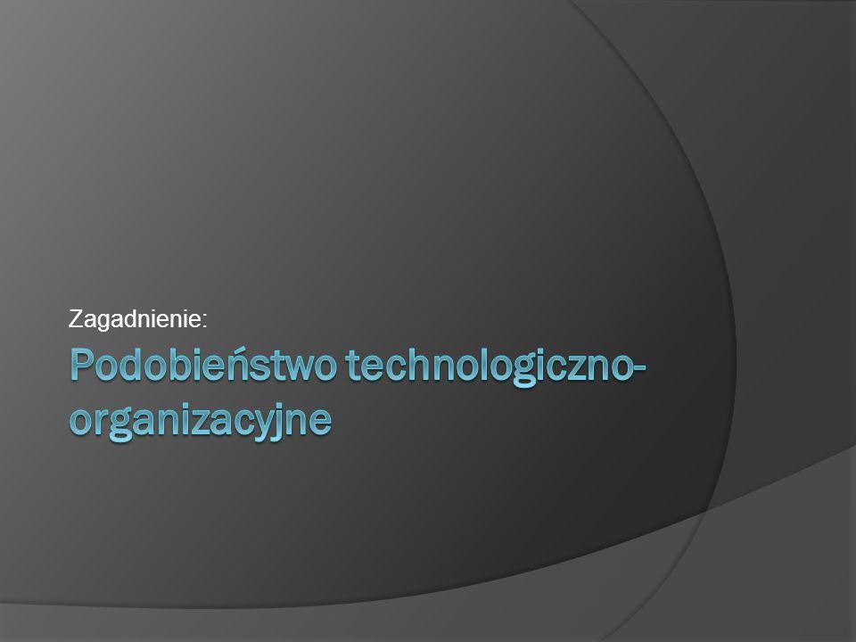 Podobieństwo technologiczno-organizacyjne