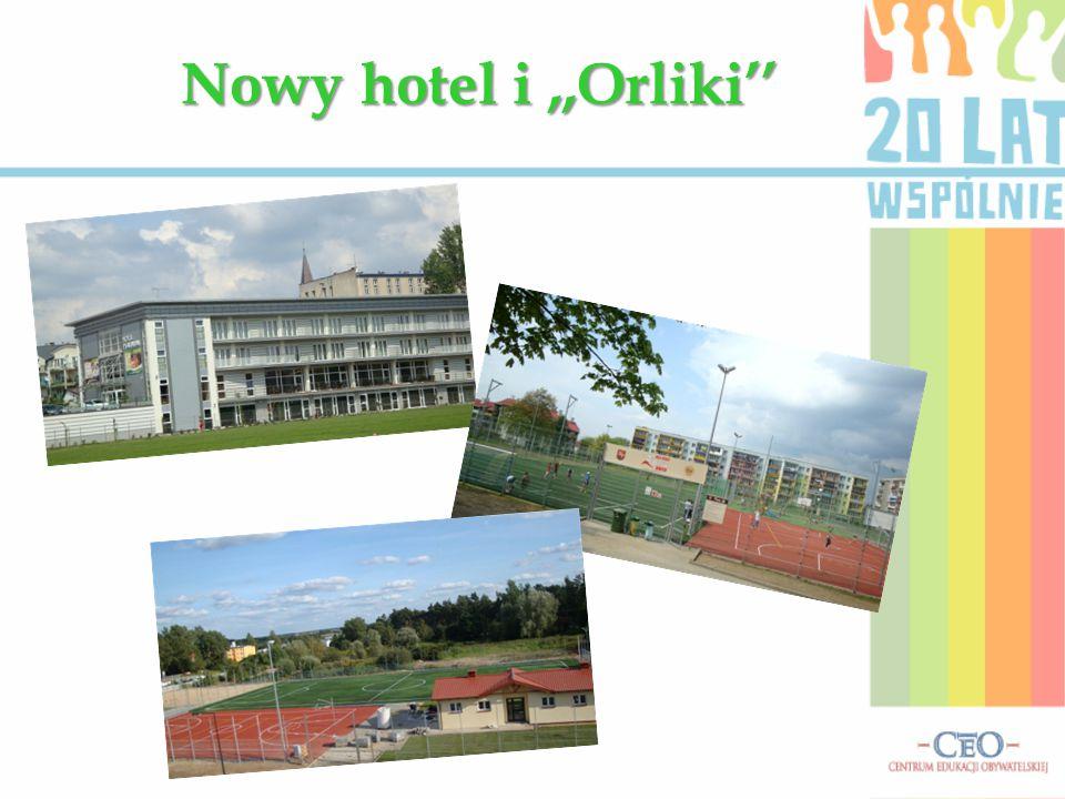 Nowy hotel i ,,Orliki''
