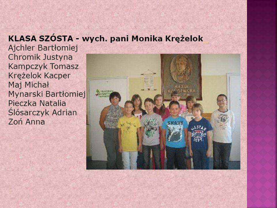 KLASA SZÓSTA - wych. pani Monika Krężelok