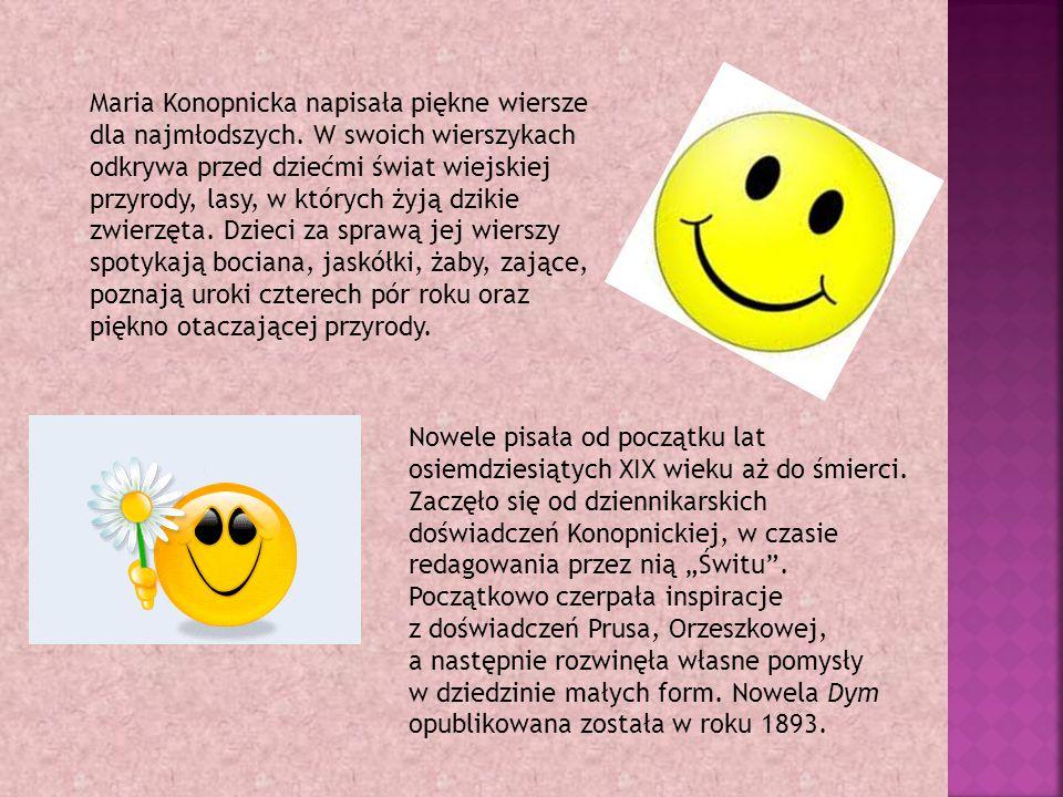 Maria Konopnicka napisała piękne wiersze dla najmłodszych