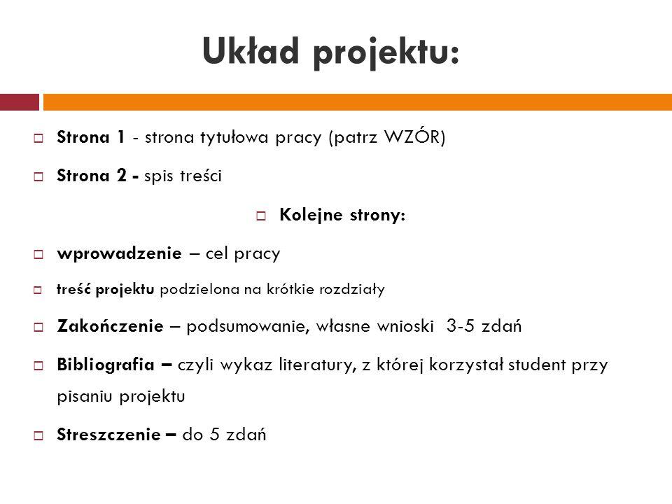 Układ projektu: Strona 1 - strona tytułowa pracy (patrz WZÓR)