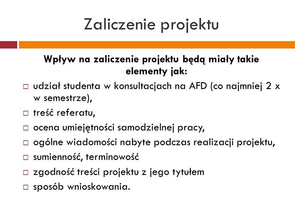 Wpływ na zaliczenie projektu będą miały takie elementy jak: