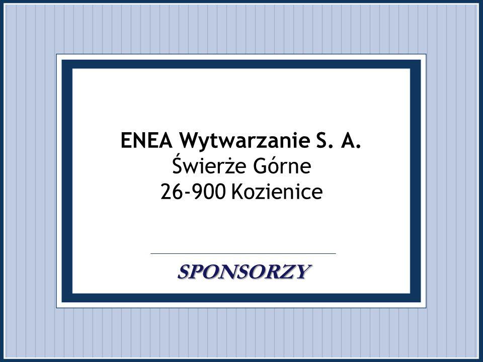 ENEA Wytwarzanie S. A. Świerże Górne 26-900 Kozienice . SPONSORZY