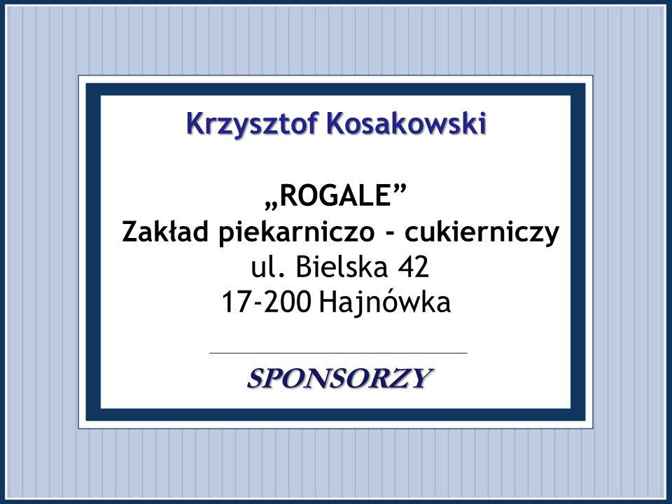 """Krzysztof Kosakowski """"ROGALE Zakład piekarniczo - cukierniczy ul"""