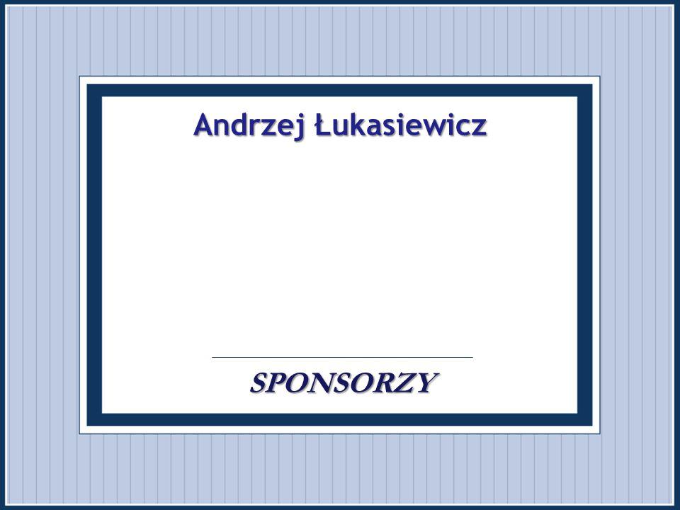 Andrzej Łukasiewicz . . . . SPONSORZY
