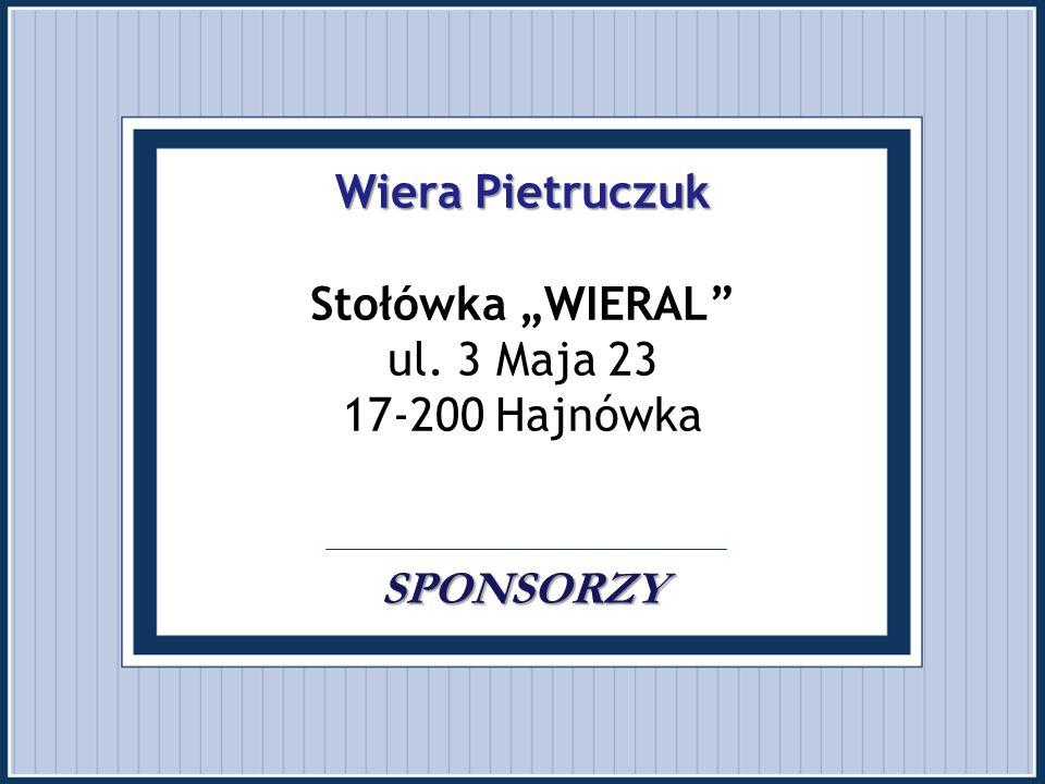"""Wiera Pietruczuk Stołówka """"WIERAL ul. 3 Maja 23 17-200 Hajnówka"""