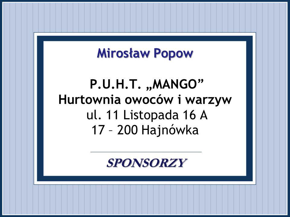 """Mirosław Popow P. U. H. T. """"MANGO Hurtownia owoców i warzyw ul"""