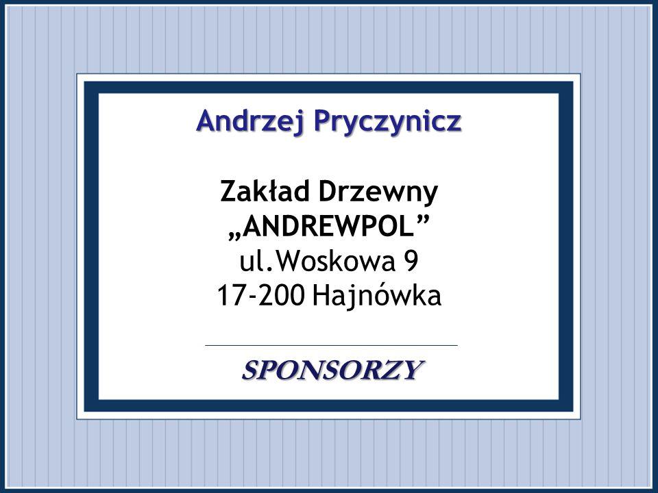 """Andrzej Pryczynicz Zakład Drzewny """"ANDREWPOL ul"""