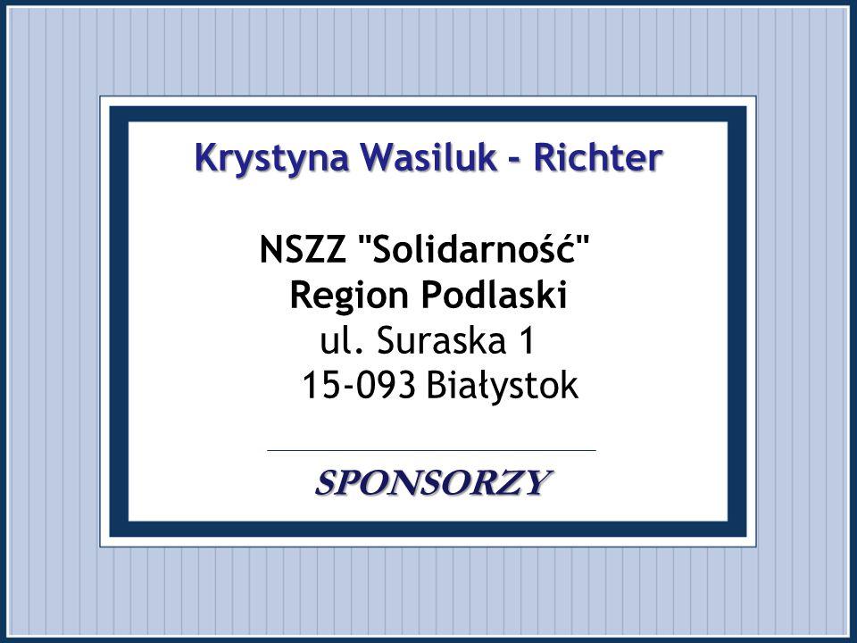 Krystyna Wasiluk - Richter NSZZ Solidarność Region Podlaski ul