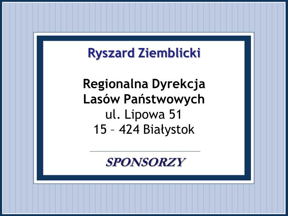 Ryszard Ziemblicki Regionalna Dyrekcja Lasów Państwowych ul