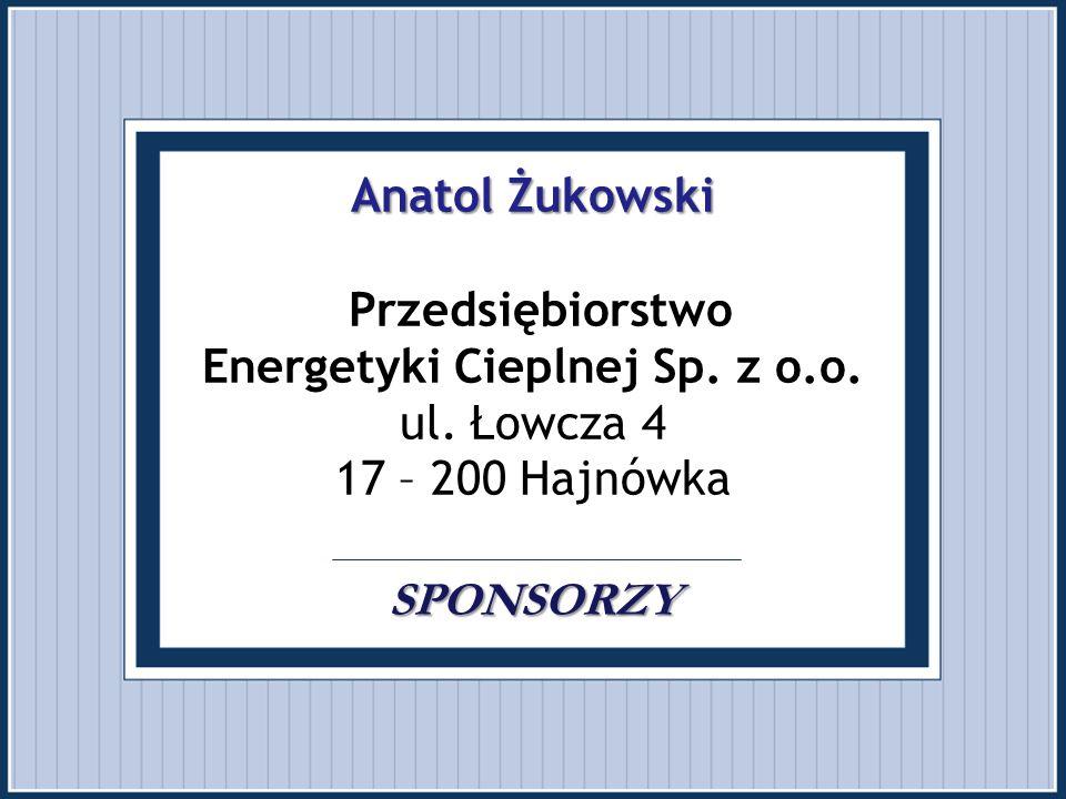 Anatol Żukowski Przedsiębiorstwo Energetyki Cieplnej Sp. z o. o. ul