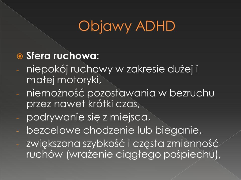 Objawy ADHD Sfera ruchowa: