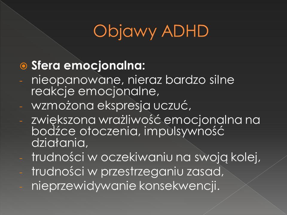 Objawy ADHD Sfera emocjonalna: