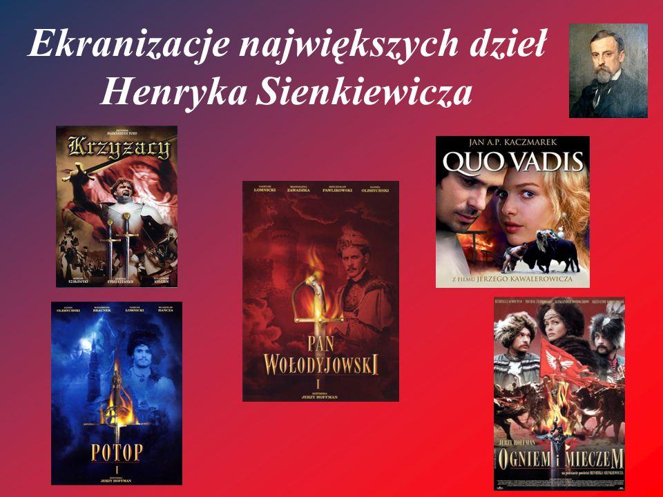 Ekranizacje największych dzieł Henryka Sienkiewicza