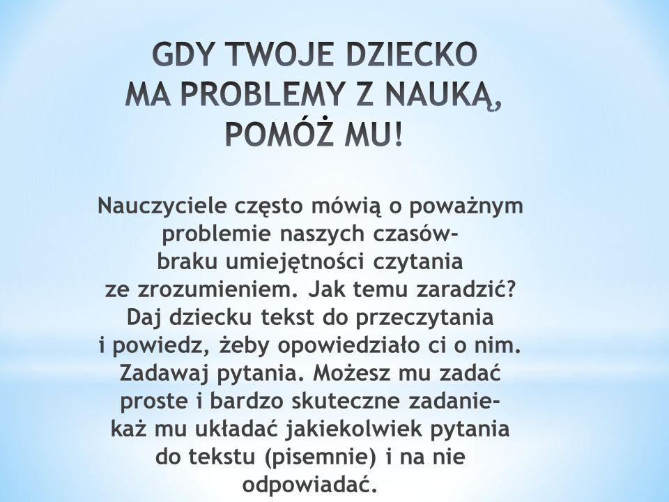 GDY TWOJE DZIECKO MA PROBLEMY Z NAUKĄ, POMÓŻ MU!