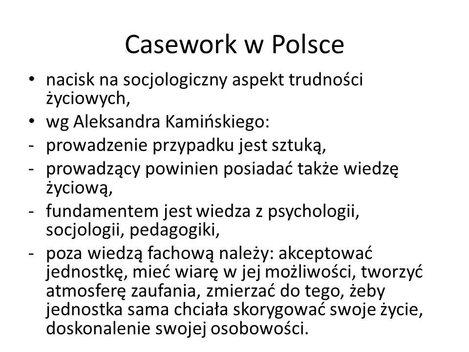 Casework w Polsce nacisk na socjologiczny aspekt trudności życiowych,