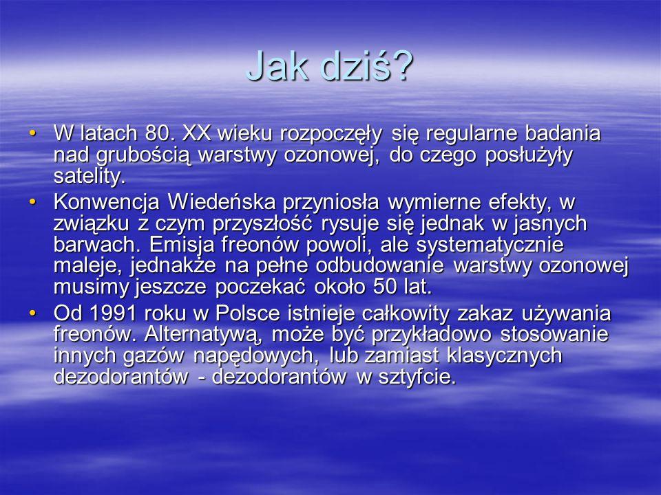 Jak dziś W latach 80. XX wieku rozpoczęły się regularne badania nad grubością warstwy ozonowej, do czego posłużyły satelity.
