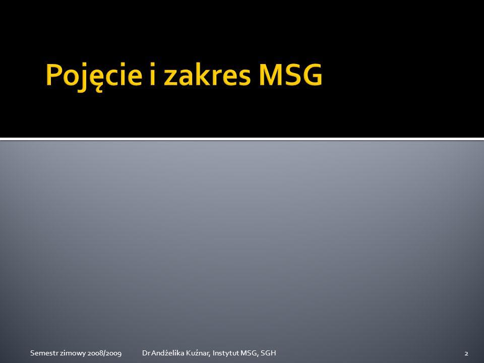 Pojęcie i zakres MSG Semestr zimowy 2008/2009