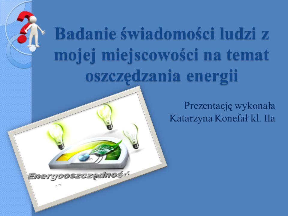 Prezentację wykonała Katarzyna Konefał kl. IIa
