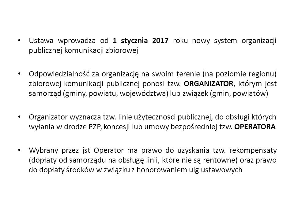 Ustawa wprowadza od 1 stycznia 2017 roku nowy system organizacji publicznej komunikacji zbiorowej