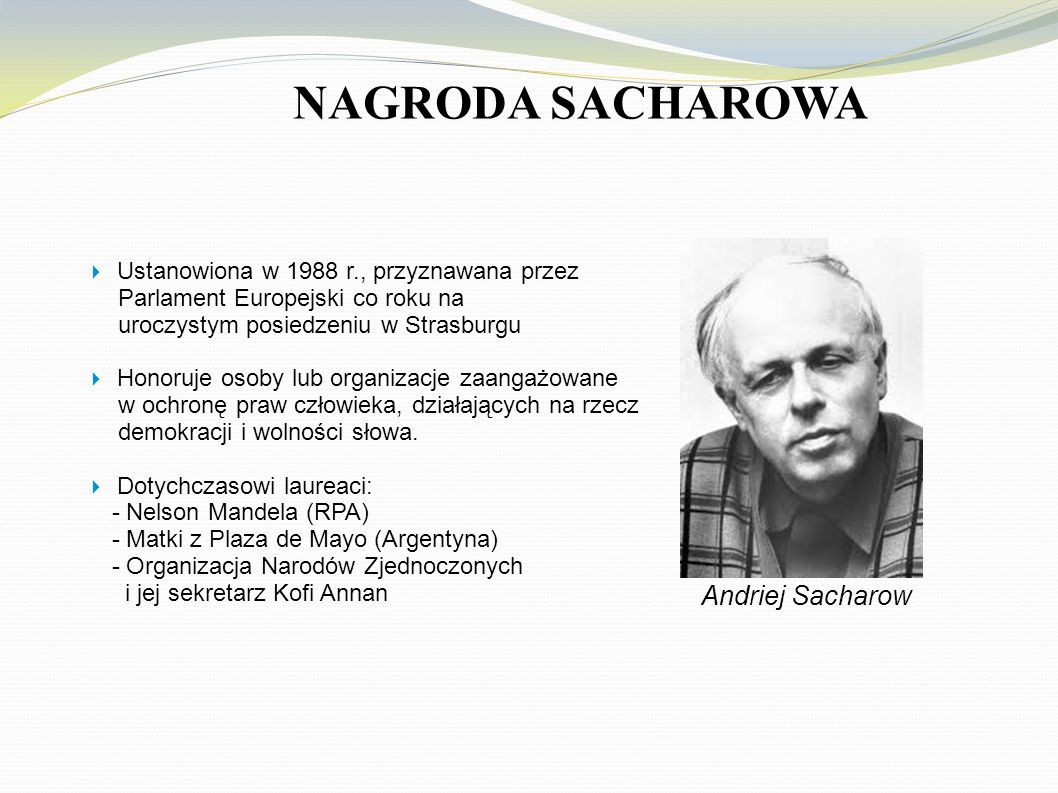 NAGRODA SACHAROWA Andriej Sacharow Parlament Europejski co roku na
