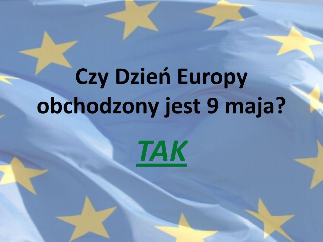 Czy Dzień Europy obchodzony jest 9 maja