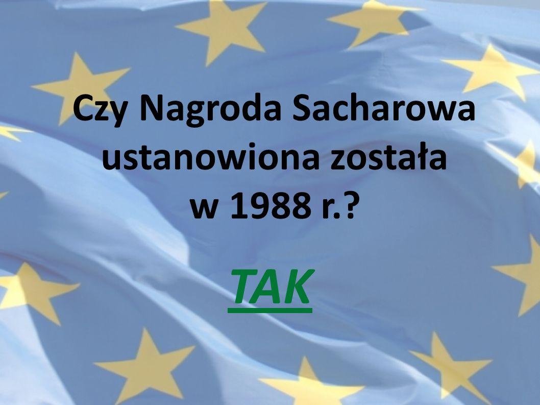 Czy Nagroda Sacharowa ustanowiona została w 1988 r.