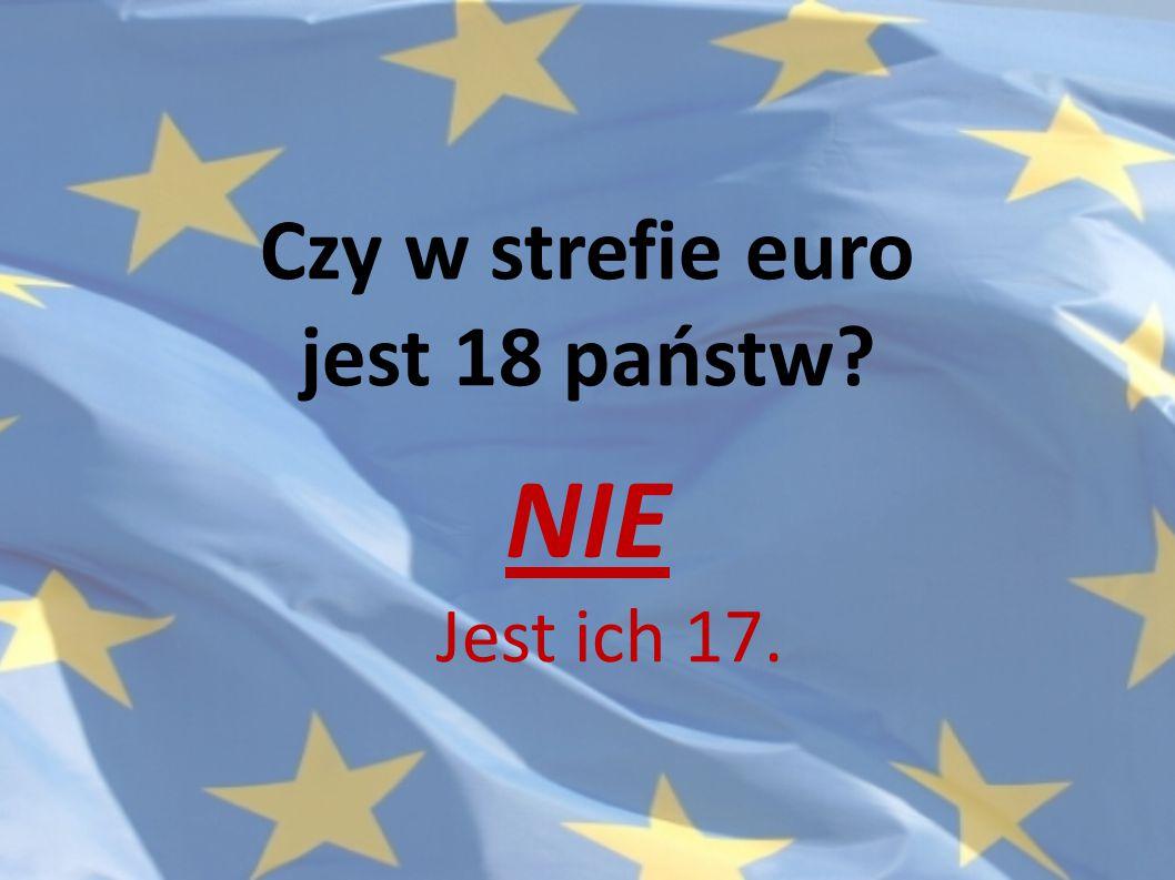 Czy w strefie euro jest 18 państw
