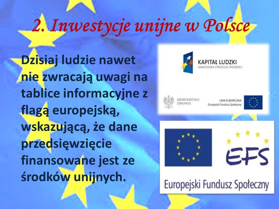 2. Inwestycje unijne w Polsce