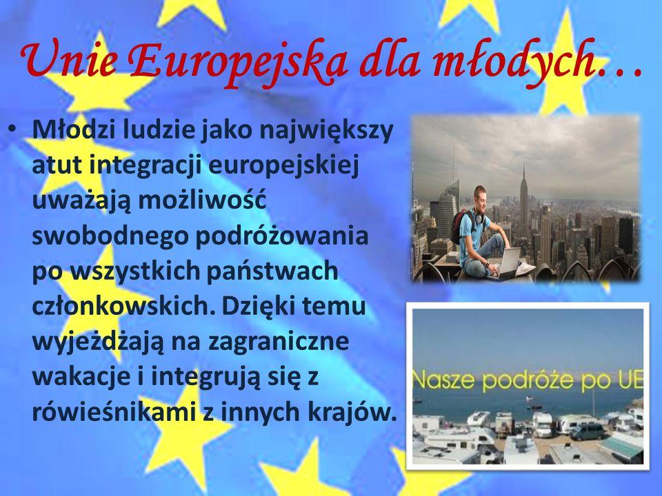 Unie Europejska dla młodych…