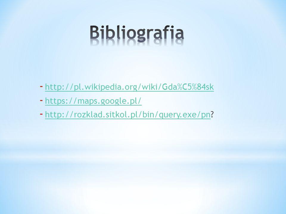 Bibliografia http://pl.wikipedia.org/wiki/Gda%C5%84sk
