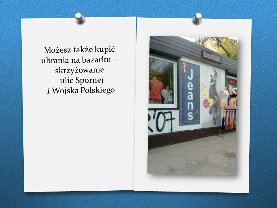 Możesz także kupić ubrania na bazarku – skrzyżowanie ulic Spornej i Wojska Polskiego
