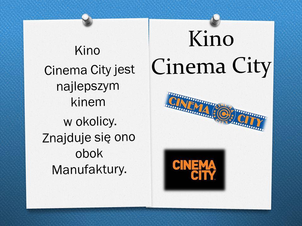 Kino Cinema City Kino Cinema City jest najlepszym kinem