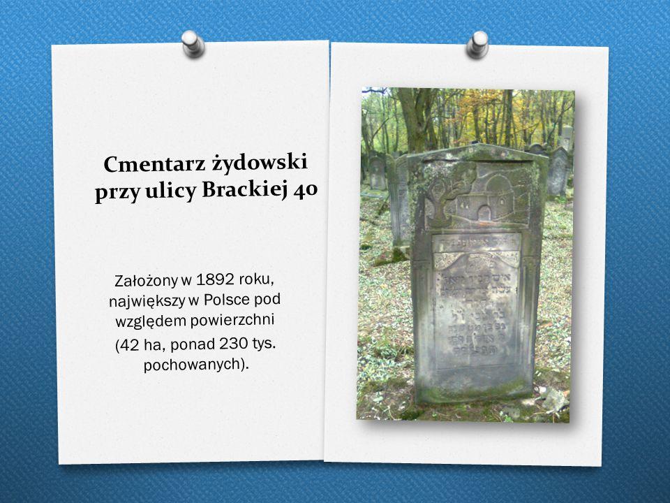 Cmentarz żydowski przy ulicy Brackiej 40